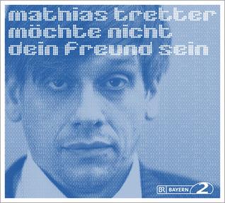 Mathias Tretter Möchte Nicht Dein Freund Sein Mathias Tretter