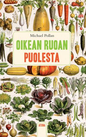Oikean ruoan puolesta  by  Michael Pollan