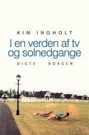 I en verden af tv og solnedgange Kim Ingholt