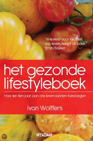 Het gezonde lifestyleboek Ivan Wolffers