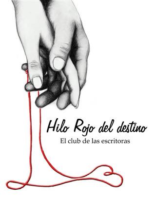 Hilo rojo del destino Varias autoras (El club de las escritoras)