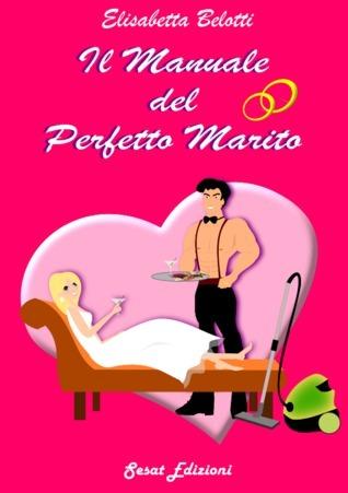 il manuale del perfetto marito  by  Elisabetta Belotti