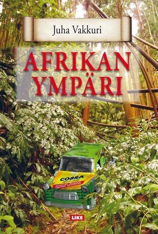 Afrikan ympäri  by  Juha Vakkuri