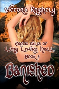 Banished (Erotic Tales Of Long Livery Hall, #3) Victoria Knightly