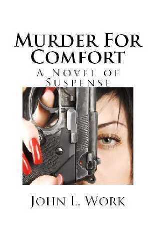 Murder For Comfort: A Novel Of Suspense John L. Work