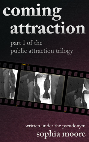 Coming Attraction (Public Attraction Trilogy, #1) Sophia Moore