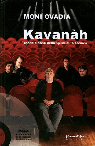 Kavanàh - Storie e canti della spiritualità ebraica Moni Ovadia