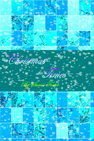 Christmas Times  by  Samie Foster