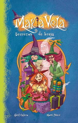 Secretos De Bruja (Makia Vela, #4)  by  Abril Calero