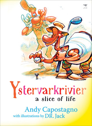 Ystervarkrivier: A Slice of Life  by  Andy Capostagno