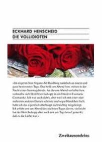 Die Vollidioten – Ein historischer Roman aus dem Jahr 1972 (Trilogie des laufenden Schwachsinns, #1) Eckhard Henscheid