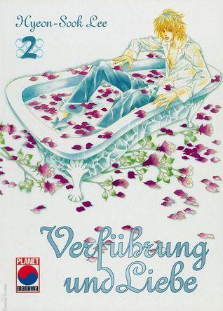 Verführung und Liebe 2 (Verführung und Liebe, #2) Lee Hyeon-sook