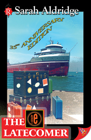 The Latecomer: 35th Anniversary Edition  by  Sarah Aldridge