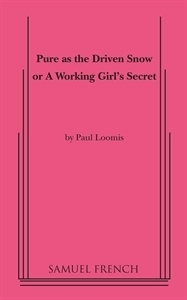 Pure as the Driven Snow or A Working Girls Secret Paul Loomis