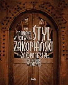 Styl zakopiański Stanisława Witkiewicza Teresa Jabłońska