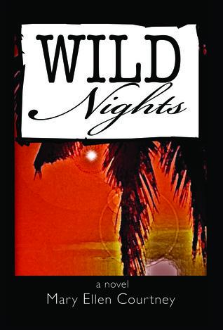 Wild Nights  by  Mary Ellen Courtney