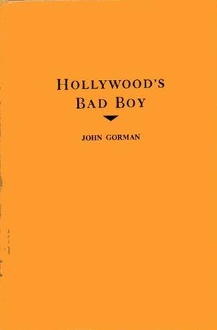 Hollywoods Bad Boy John Gorman