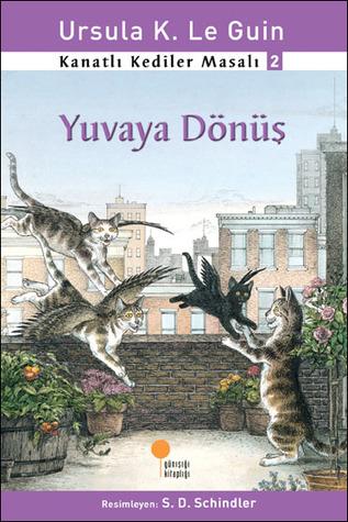 Yuvaya Dönüş (Kanatlı Kediler Masalı, #2)  by  Ursula K. Le Guin