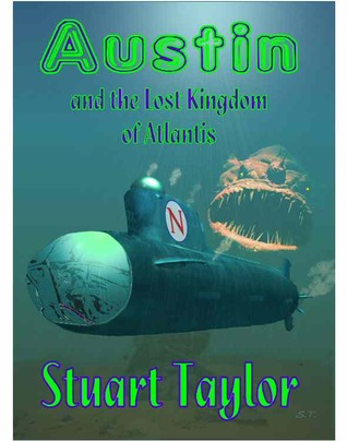 Austin and the Lost Kingdom of Atlantis (Austin Chronicles, #3)  by  Stuart Taylor