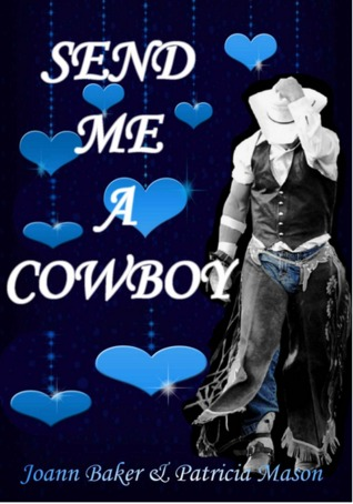 Send Me a Cowboy  by  Joann Baker