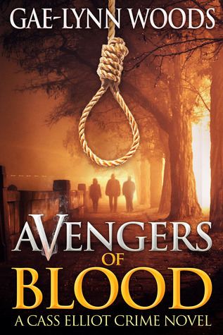 Avengers of Blood (Cass Elliot, #2)  by  Gae-Lynn Woods