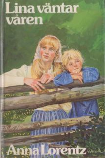Lina väntar våren: Roman  by  Anna Lorentz