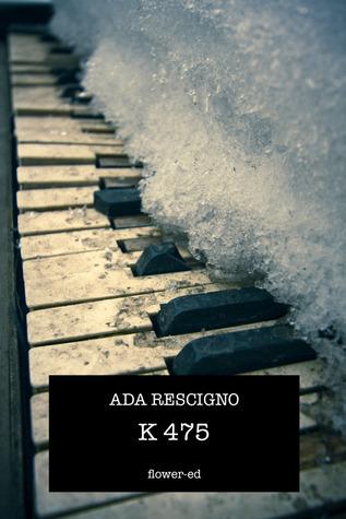 K 475  by  Ada Rescigno
