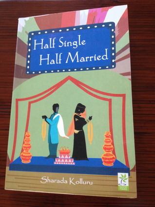 Half Single Half Married  by  Sharada Kolluru