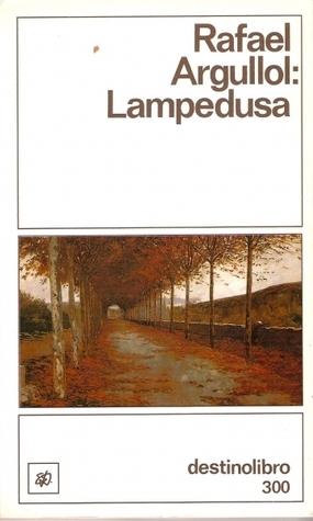 Lampedusa : una Historia Mediterránea Rafael Argullol
