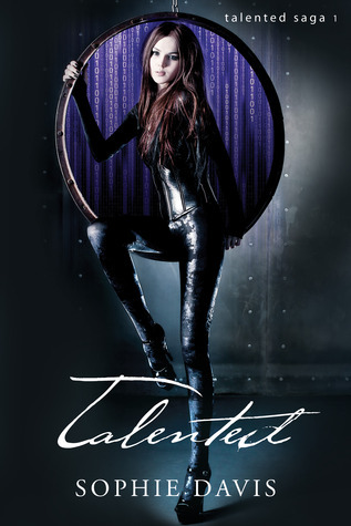 Talented (Talented Saga, #1) Sophie  Davis