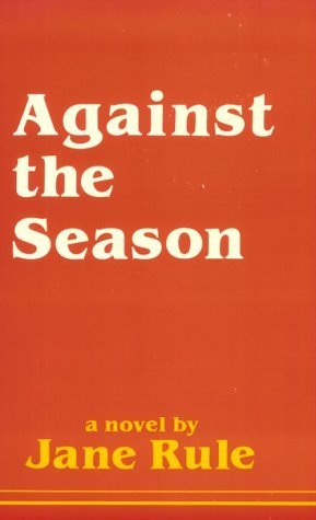 Against the Season Jane Rule