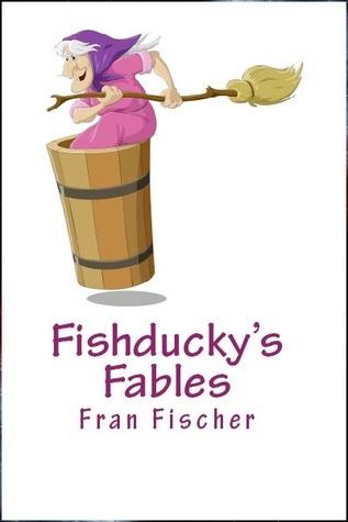 Fishduckys Fables Fran Fischer
