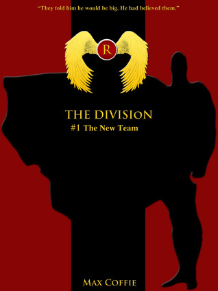 The New Team (The Division, #1)  by  Maxwell Coffie