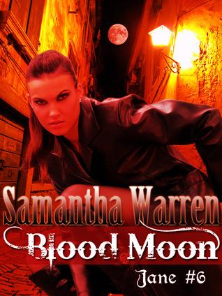 Blood Moon (Jane #6)  by  Samantha   Warren