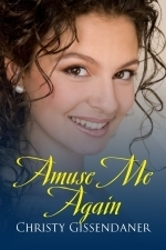 Amuse Me Again  by  Christy Gissendaner