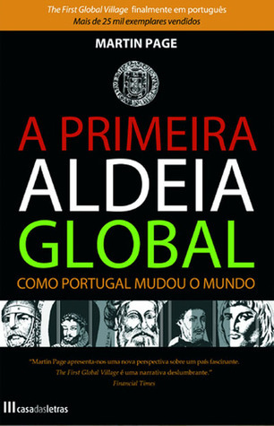A Primeira Aldeia Global  by  Martin   Page