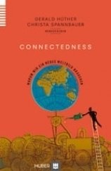 Connectedness. Warum wir ein neues Weltbild brauchen  by  Gerald Hüther