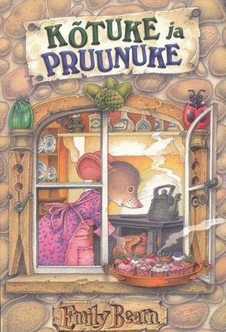Kõtuke ja Pruunuke  by  Emily Bearn