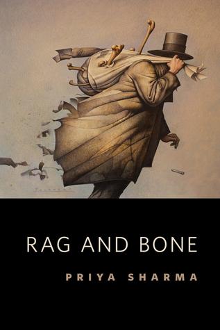 Rag and Bone  by  Priya Sharma