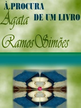 À Procura de um Livro  by  Ágata Ramos Simões