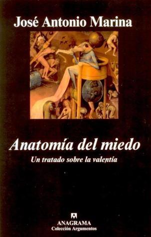 Anatomía del miedo  by  José Antonio Marina