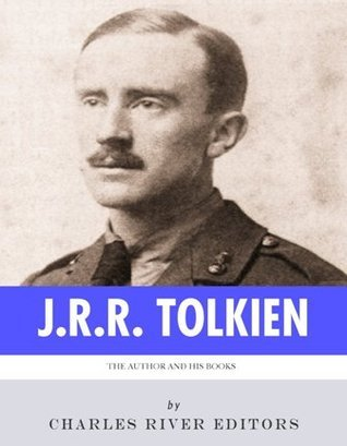 J.R.R. Tolkien: The Author and his Books  by  Charles River Editors