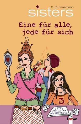 Eine für alle, jede für sich (sisters, #6)  by  C.B. Lessmann