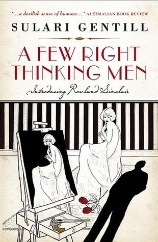 A Few Right Thinking Men (Rowland Sinclair #01) Sulari Gentill