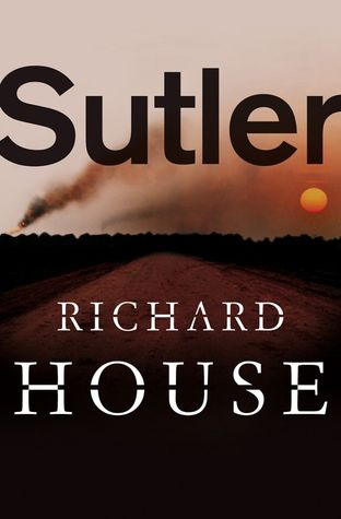 Sutler  by  Richard House