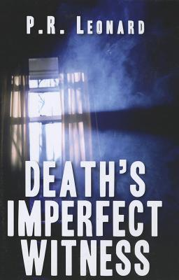 Deaths Imperfect Witness  by  Pam Leonard