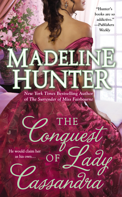 The Conquest of Lady Cassandra (Fairbourne Quartet #2) Madeline Hunter