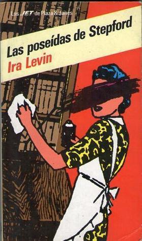 Las poseídas de Stepford  by  Ira Levin