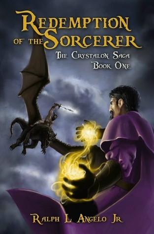 Redemption of the Sorcerer (The Crystalon Saga) Ralph L. Angelo Jr.