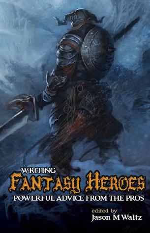 Writing Fantasy Heroes  by  Jason M. Waltz